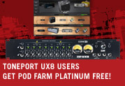 TonePort UX8 Users Get POD Farm Platinum FREE!